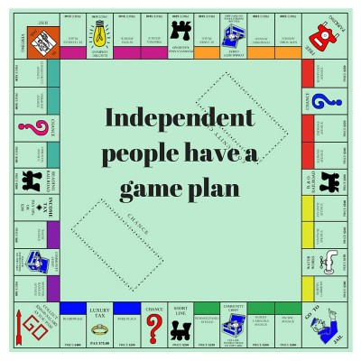Independent people have a game plan